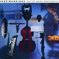 Out Of Many One People — Jazz Warriors