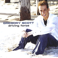 Driving Force — Gregory Scott