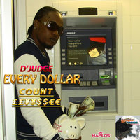 Every Dollar Count - Single — D'Judge