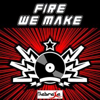Fire We Make — 100% Backing Trax