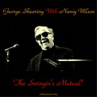 The Swingin's Mutual! — George Shearing & Nancy Wilson