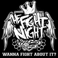 Wanna Fight About It? — The Fight Night