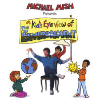 A Kid's Eye View of the Environment — Michael Mish