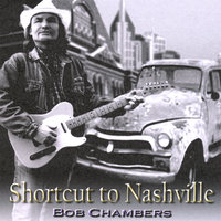 Shortcut to Nashville — Bob Chambers