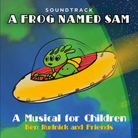 A Frog Named Sam: A Musical for Children (Soundtrack) — Ben Rudnick and Friends