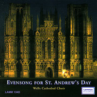 Evensong For St. Andrew's Day — Wells Cathedral Choir, Malcolm Archer