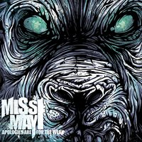 Apologies Are For The Weak — Miss May I