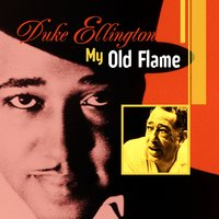 My Old Flame — Duke Ellington