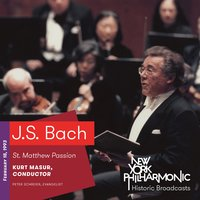 J.S. Bach: St. Matthew Passion (Recorded 1993) — Иоганн Себастьян Бах, Kurt Masur, New York Philharmonic, The American Boychoir, Westminster Symphonic Choir, Trinity Lutheran Church