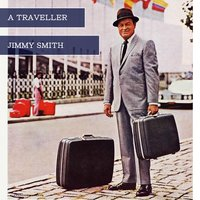 A Traveller — Jimmy Smith