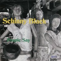 People Say — Schinny Black