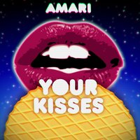 Your Kisses — Amari