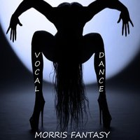 Vocal Dance — Morris Fantasy