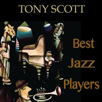 Best Jazz Players — Джордж Гершвин, Tony Scott