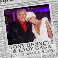 Winter Wonderland — Lady Gaga, Tony Bennett