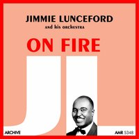 On Fire — Jimmie Lunceford And His Orchestra