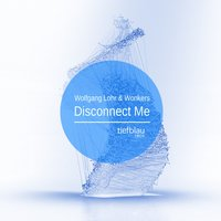 Disconnect Me — Wolfgang Löhr, Wonkers
