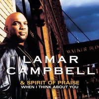 When I Think About You — Lamar Campbell & the Spirit of Praise