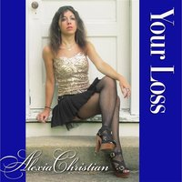 Your Loss — Alexia Christian