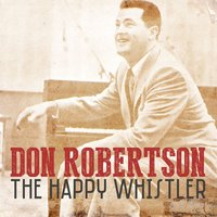 The Happy Whistler — Don Robertson
