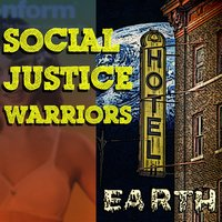 Social Justice Warriors — Hotel Earth