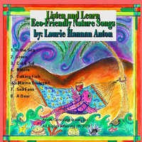 Listen and Learn Eco-Friendly Nature Songs — Laurie Hannan Anton