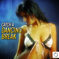 Catch a Dancing Break — сборник