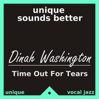 Time Out for Tears — Dinah Washington
