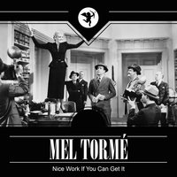 Nice Work If You Can Get It — Mel Torme