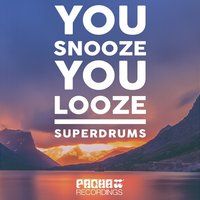 You Snooze You Looze — Superdrums