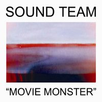 Movie Monster — Sound Team