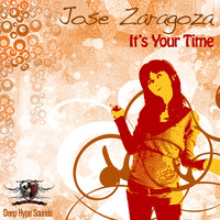 It's Your Time — Jose Zaragoza
