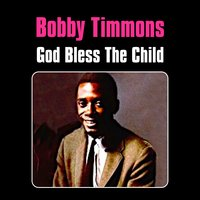 God Bless the Child — Bobby Timmons