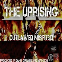 The Uprising — Outlawed Misfit313
