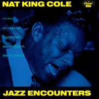 Jazz Encounters — Nat King Cole