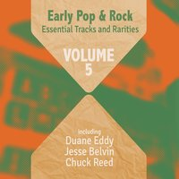 Early Pop & Rock Hits, Essential Tracks and Rarities, Vol. 5 — сборник