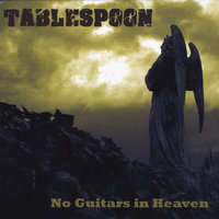 No Guitars in Heaven — Tablespoon