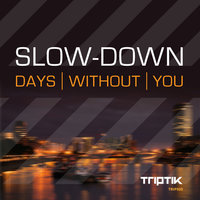 Days Without You — Slow-Down
