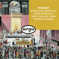 Mozart: Waisenhaus-Messe; Credo-Messe — Stephen Layton, English Chamber Orchestra, Stephen Cleobury, The Choir Of King's College, Cambridge