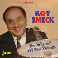 The Wizard of the Strings — Roy Smeck