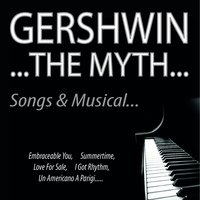 Gershwin...the Myth...Songs & Musical... — сборник