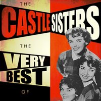 The Very Best Of — The Castle Sisters