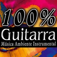 100% Guitarra Española. Latin Music With Spanish Guitar. Música Ambienter Instrumental — сборник
