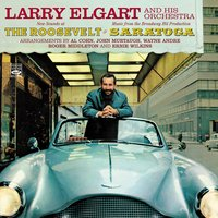 Larry Elgart and His Orchestra. New Sounds at the Roosvelt / Music from the Broadway Hit Production Saratoga — Larry Elgart