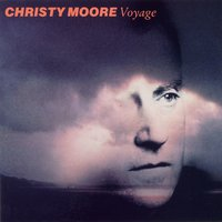 Voyage — Christy Moore