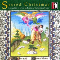 Sacred Christmas, a Selection of Seven Early Music Christmas Albums — сборник