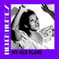 My Old Flame — Helen Humes