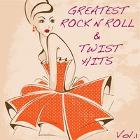 Greatest Rock'n'Roll & Twist Hits, Vol. 1 — сборник