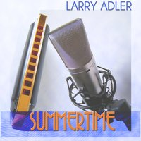 Summertime — Larry Adler