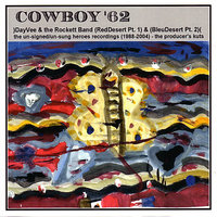 Cowboy '62 - (RedDesert Pt. 1) & (BleuDesert Pt. 2) — The Jordanaires, DayVee & The Rockett Band, DayVee, Veshaun, Joy Bonner, Mike Rose